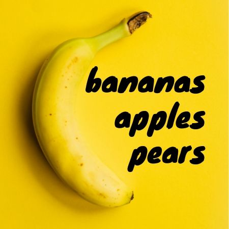 Banana, Apples & Pears