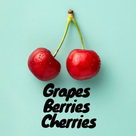 Grapes, Berries & Cherries